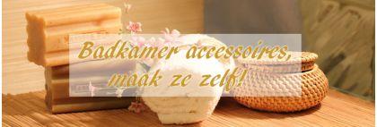 badkameraccessoires maken | HobbyGigant.nl